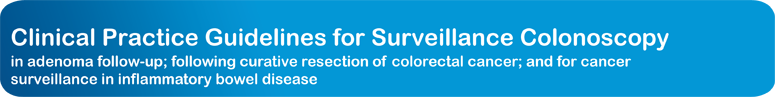 Clinical Practice Guidelines for Surveillance Colonoscopy
